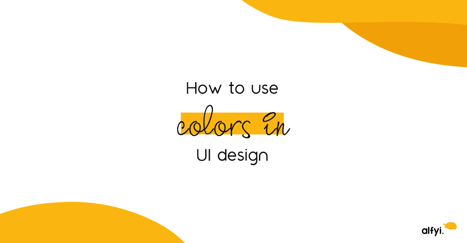 How to use colors in design | alfyi | alfyi.com