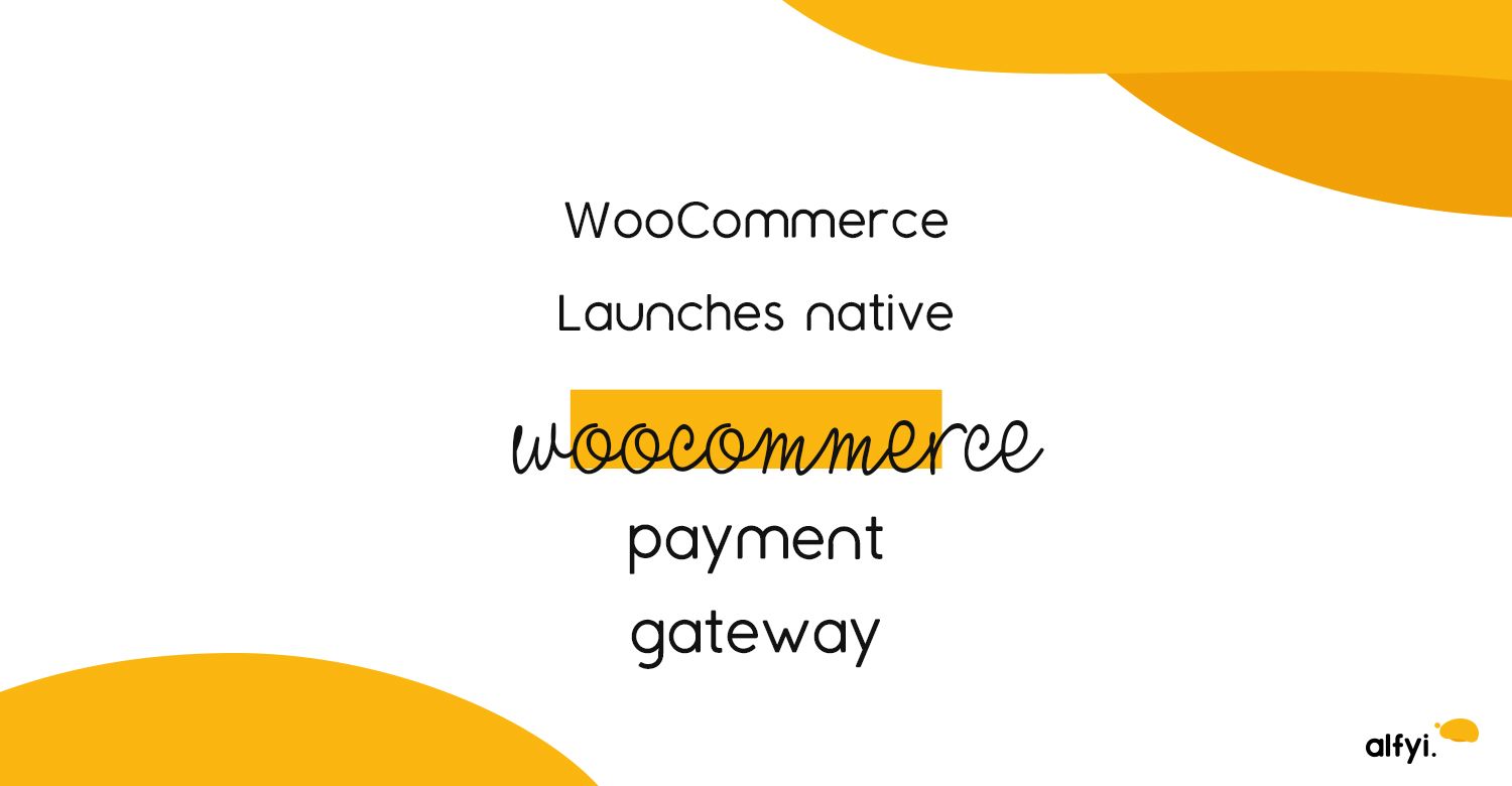 Woocommerce Launches native woocommerce | alfyi | alfyi.com